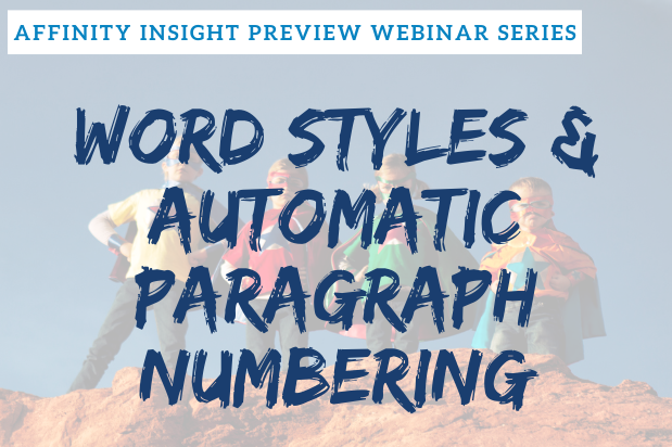 Affinity Insight Preview Series - Word Styles and Automatic Paragraph Numbering | Legal Microsoft Office Training