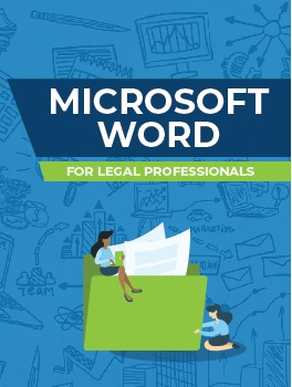 Microsoft Word for Legal Professionals Digital Course | Legal MS Office Training